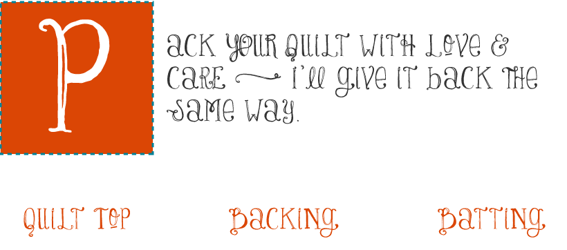 Pack your quilt with love and care - I'll give it back the same way.